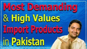 most demanding import products in Pakistan
