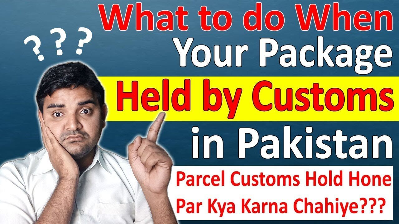 What-to-do-When-Your-Package-Held-by-Customs-in-Pakistan-Package-Stuck-in-Customs-Clearance (1)