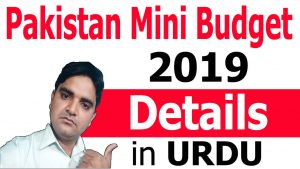 Pakistan Mini Budget 2018 2019 Highlights Discussed in Urdu