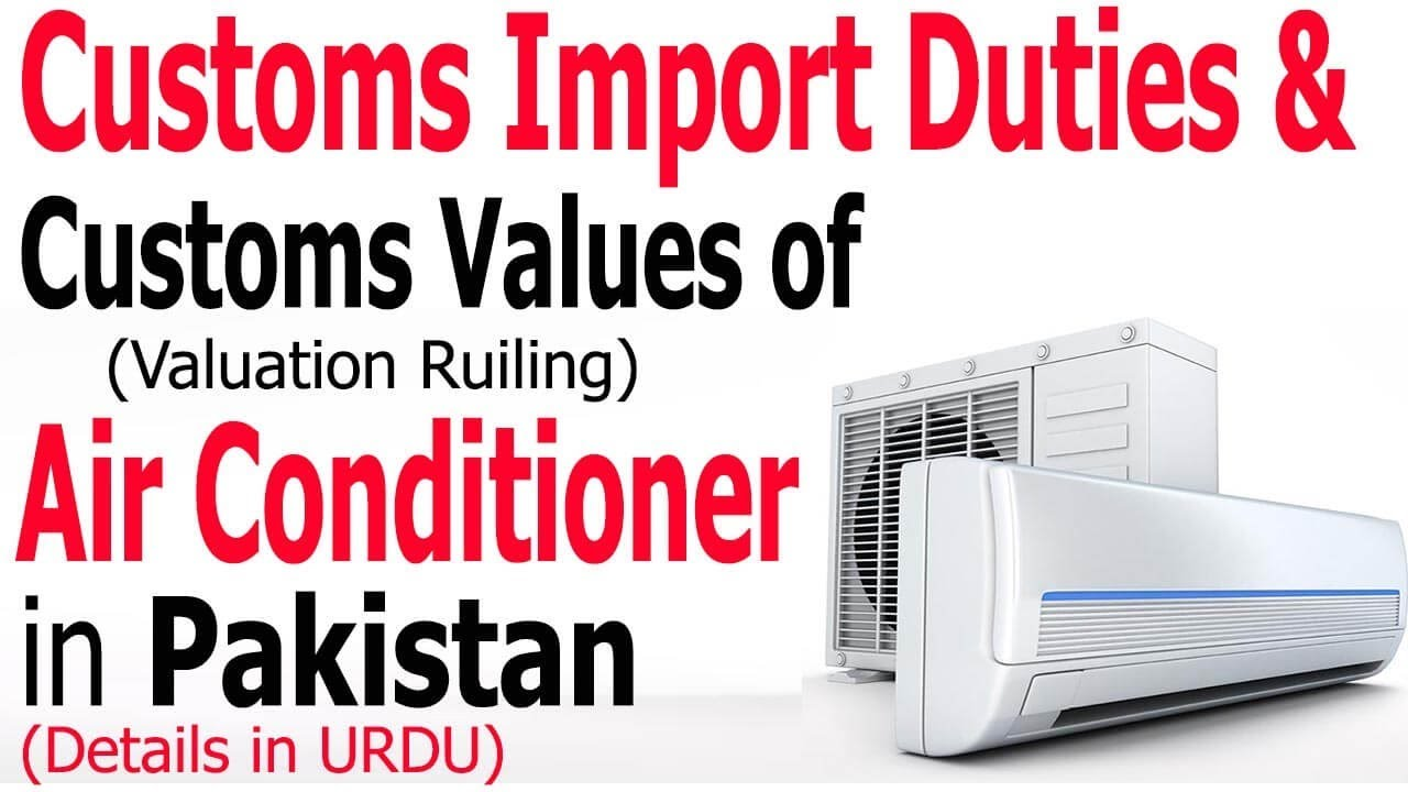 Customs-Import-Duties-and-Customs-Values-Valuation-Ruling-of-Air-Conditioner-in-Pakistan