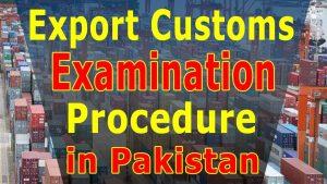 Custom Examination Procedure For Export In Pakistan