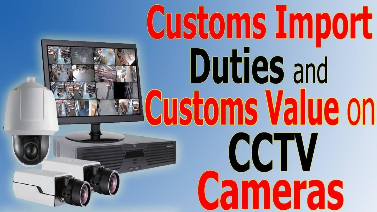 Customs Import Duty on CCTV Cameras in Pakistan