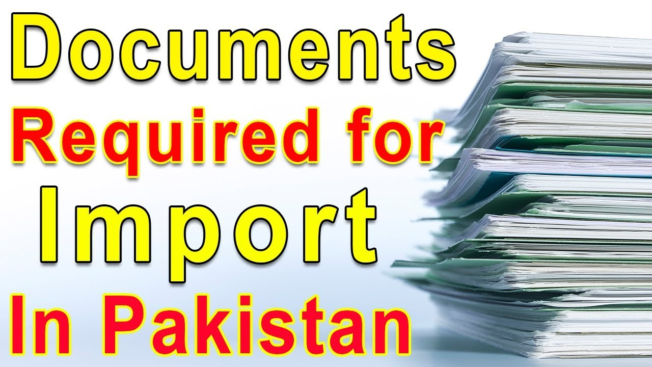Documents Required for Import In Pakistan