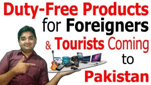 Duty-Free Products for Foreign & Tourists/ Visitor Coming to Pakistan