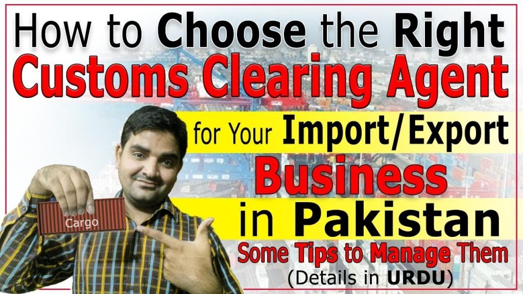 How to Choose the Right Customs Clearing Agent in Pakistan – Tips For Selecting Right customs broker