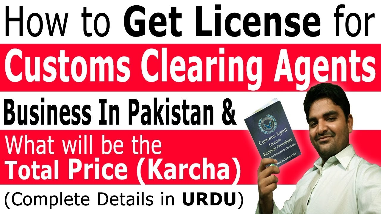 How to Get Clearing Forwarding Agent License in Pakistan – How to Start a Customs Clearing Business