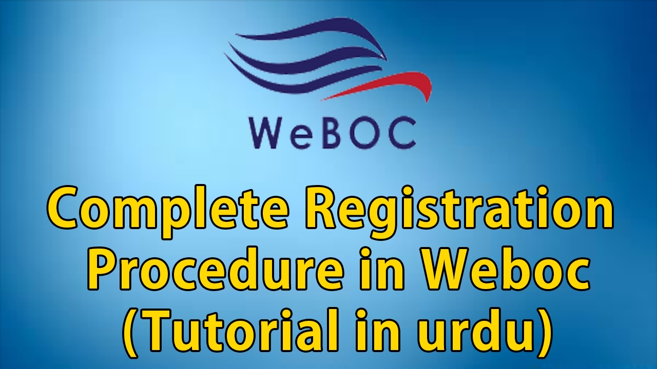 Weboc Registration Procedure (Video Tutorial in Urdu)
