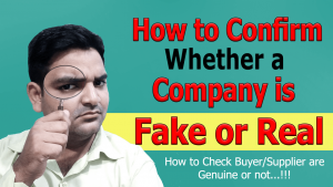 How to Confirm Whether a Company is Fake or Real (importer and exporter)