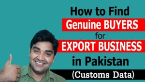 How to Find Genuine Buyers for Export Business in Pakistan