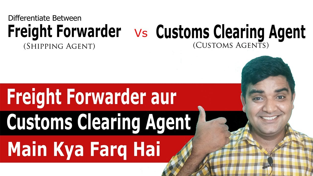 Differentiate Freight Forwarder and Customs Clearing Agent